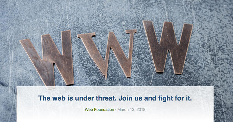 La World Wide Web está en peligro. Únete y lucha. (Tim Berners-Lee, padre de la web)